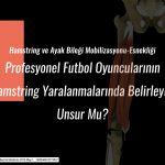 Ayak Bileği Mobilizasyonu ve Hamstring Yaralanmaları