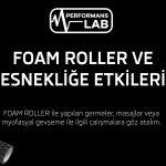 Foam roller, esneklik ve pnf.