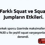 Squat ve squat jumpların etkileri.