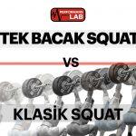 Tek bacak ve klasik squatların karşılaştırılması